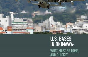 U.S. Bases in Okinawa: What Must Be Done, and Quickly (Washington, D.C.)
